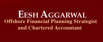 Eesh Aggarwal, Offshore Financial Planning Strategist and Chartered Accountant